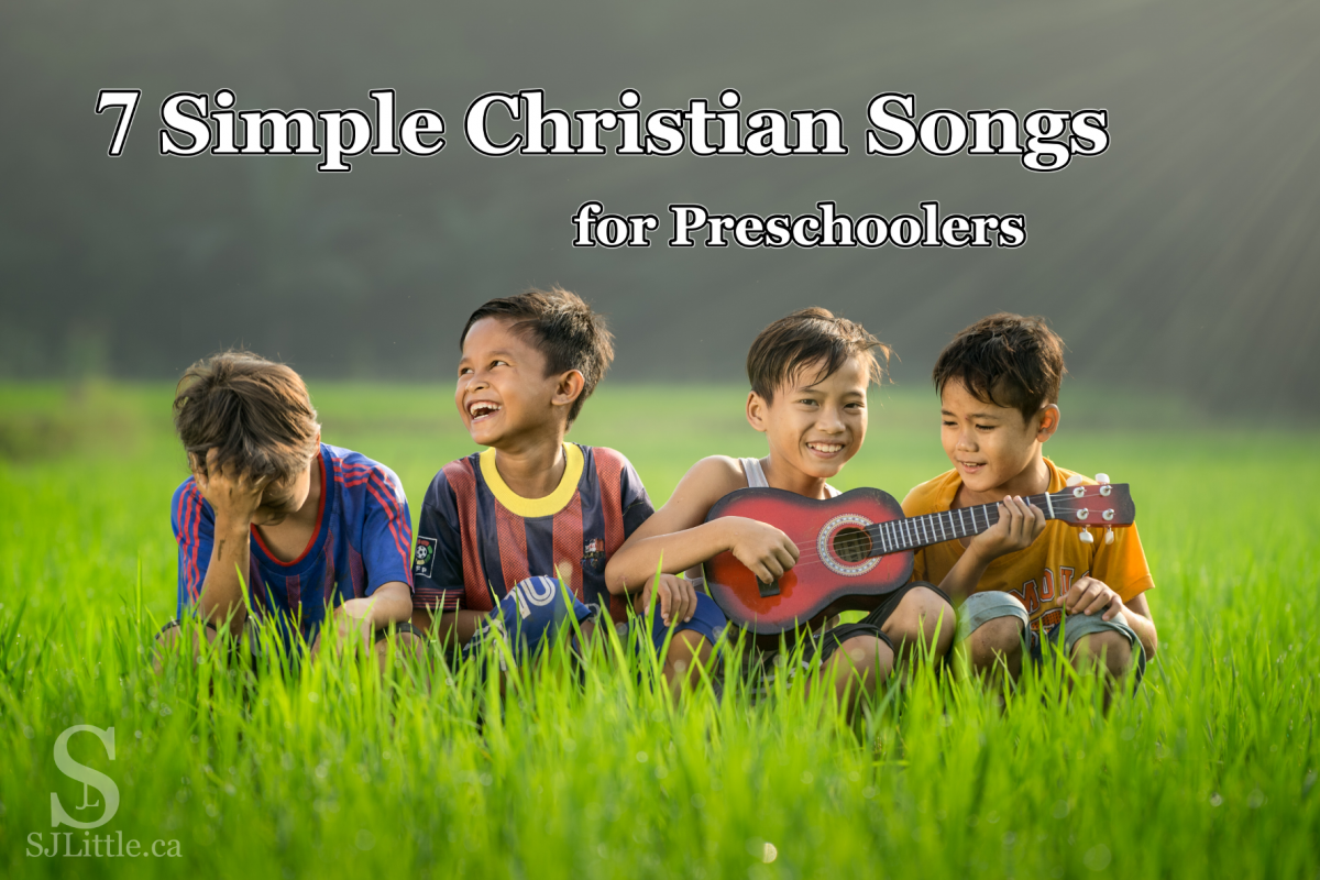 7 Simple Christian Songs for Preschoolers by S. J. Little - these songs instill timeless truths about who God is to help build a strong foundation for your child's faith.