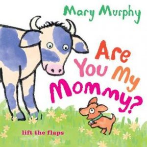 Are You My Mommy? by Mary Murphy - review by S J Little
