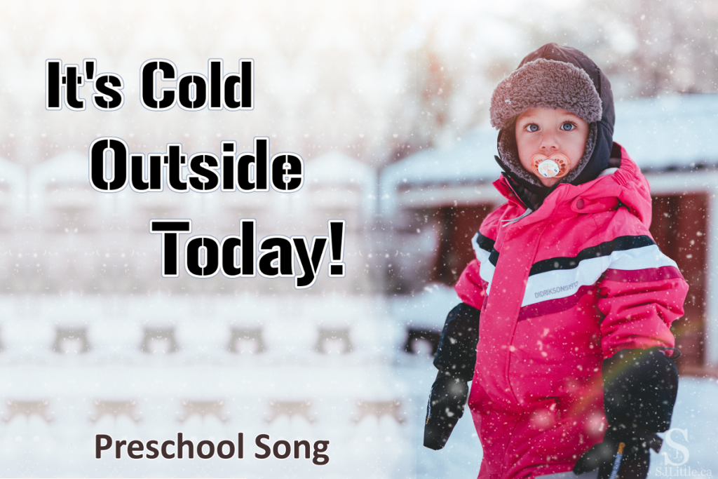 It's Cold Outside Today – Preschool Song