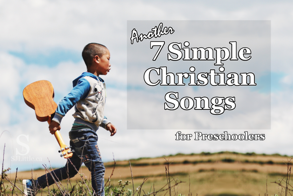 Another 7 Simple Christian Songs for Preschoolers
