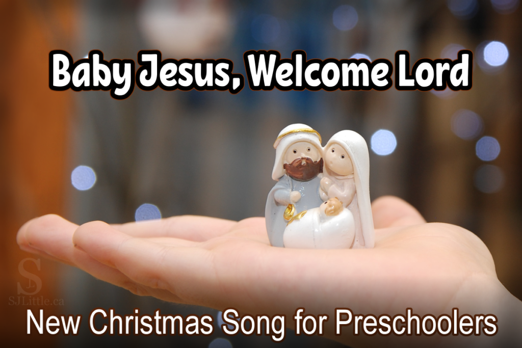Baby Jesus, Welcome Lord