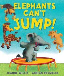 Elephants Can't Jump by Jeanne Willis