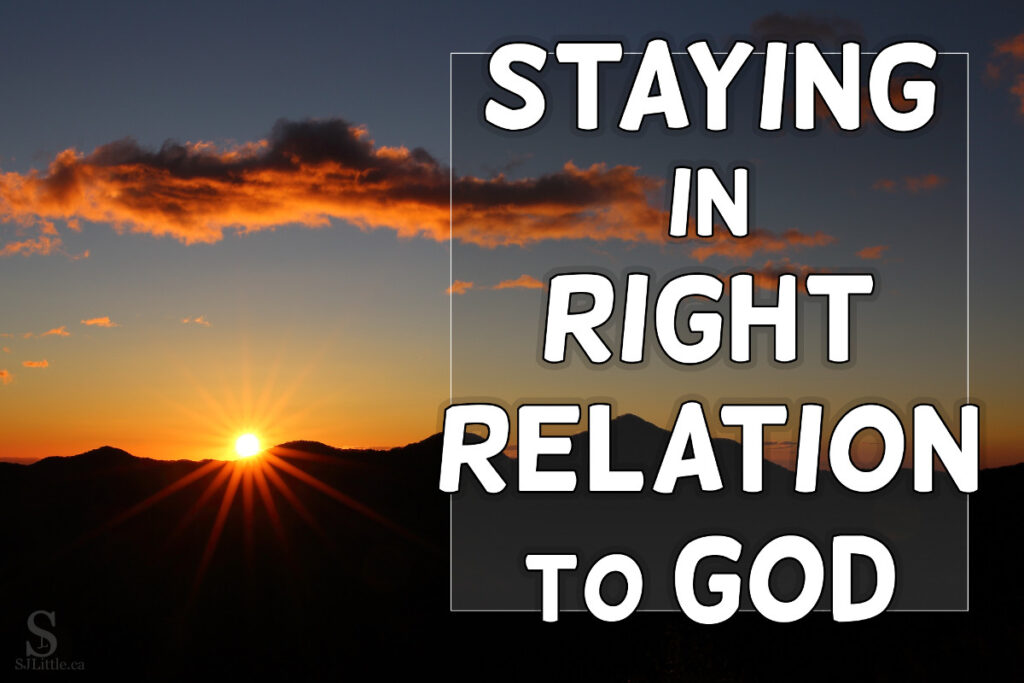 Staying in Right Relation to God